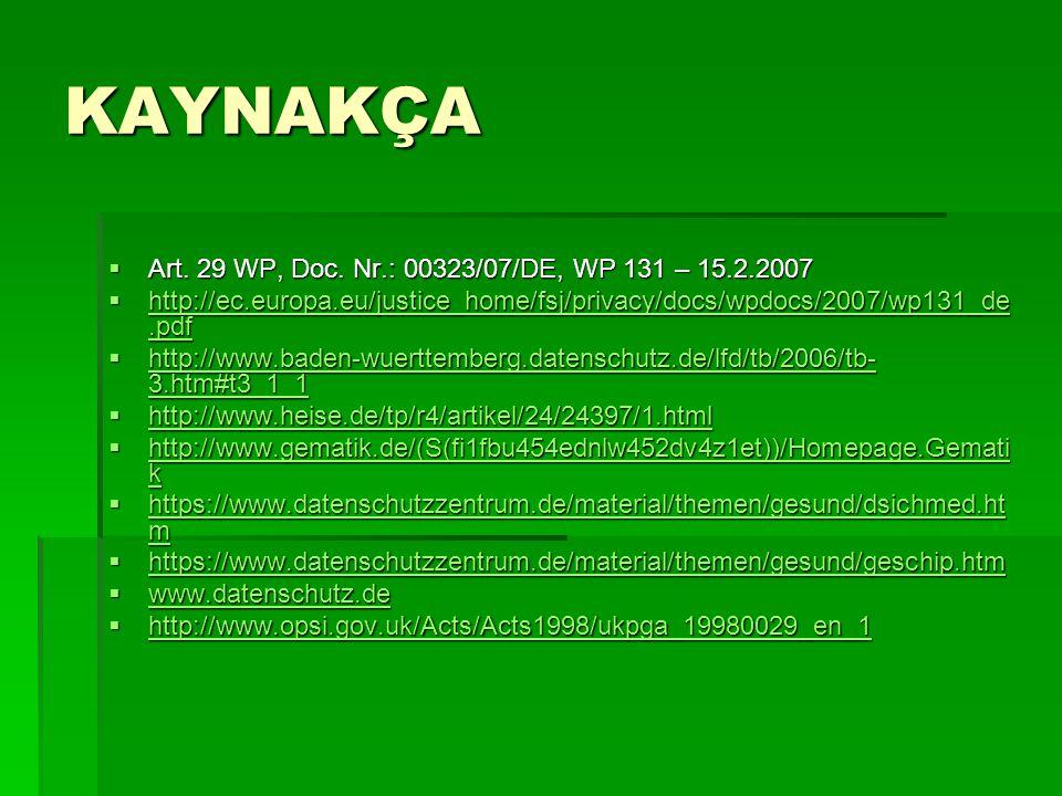 KAYNAKÇA Art. 29 WP, Doc. Nr.: 00323/07/DE, WP 131 – 15.2.2007