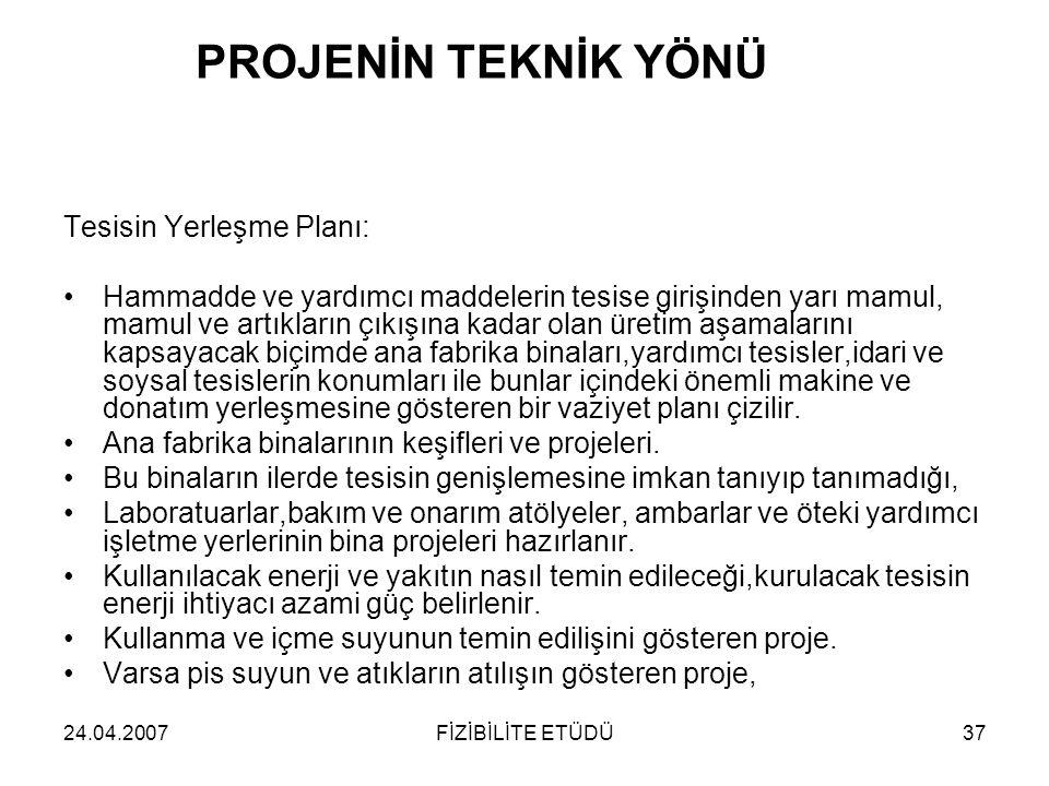 PROJENİN TEKNİK YÖNÜ Tesisin Yerleşme Planı: