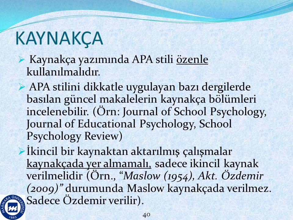 KAYNAKÇA Kaynakça yazımında APA stili özenle kullanılmalıdır.
