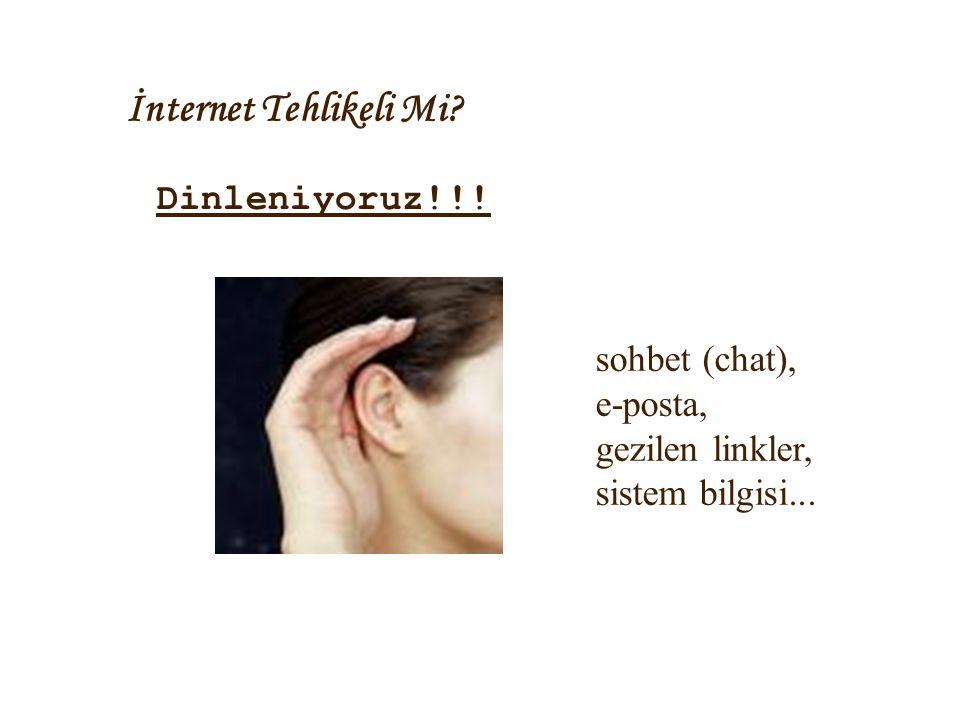 İnternet Tehlikeli Mi Dinleniyoruz!!! sohbet (chat), e-posta,