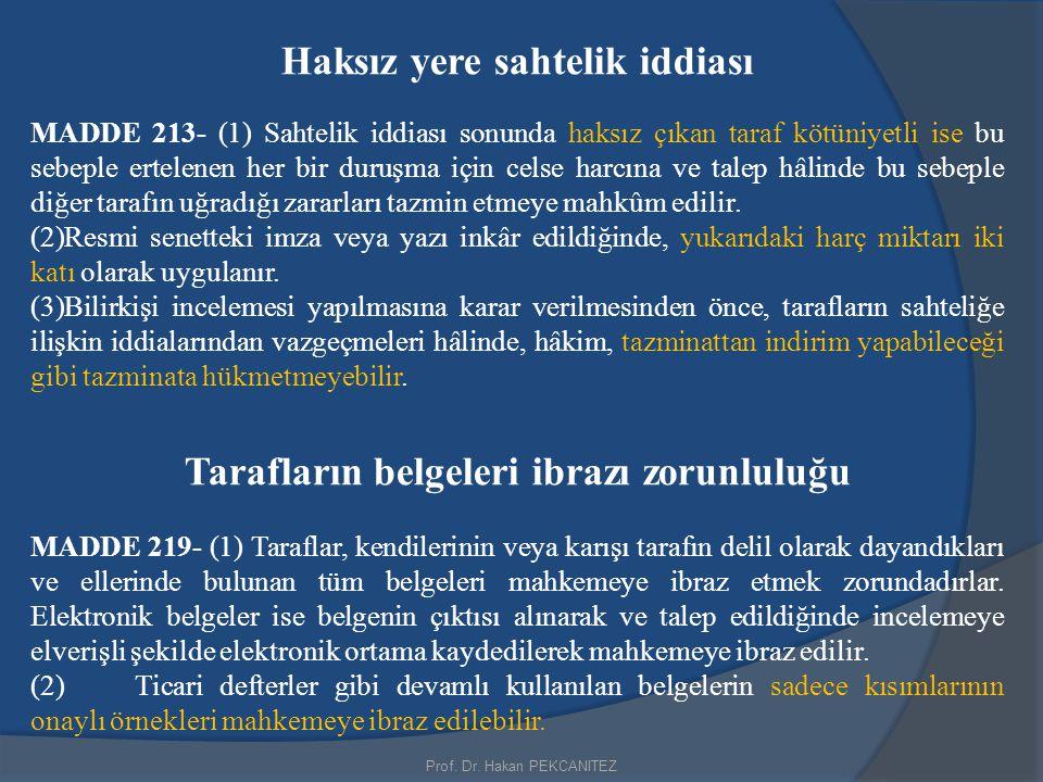 Haksız yere sahtelik iddiası Tarafların belgeleri ibrazı zorunluluğu