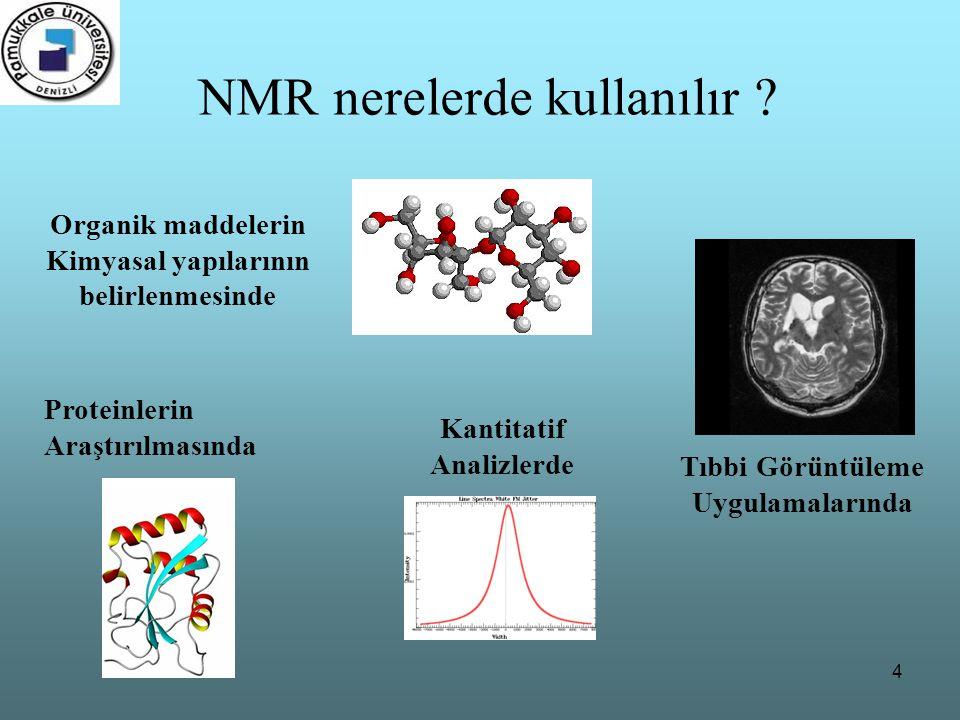 NMR nerelerde kullanılır