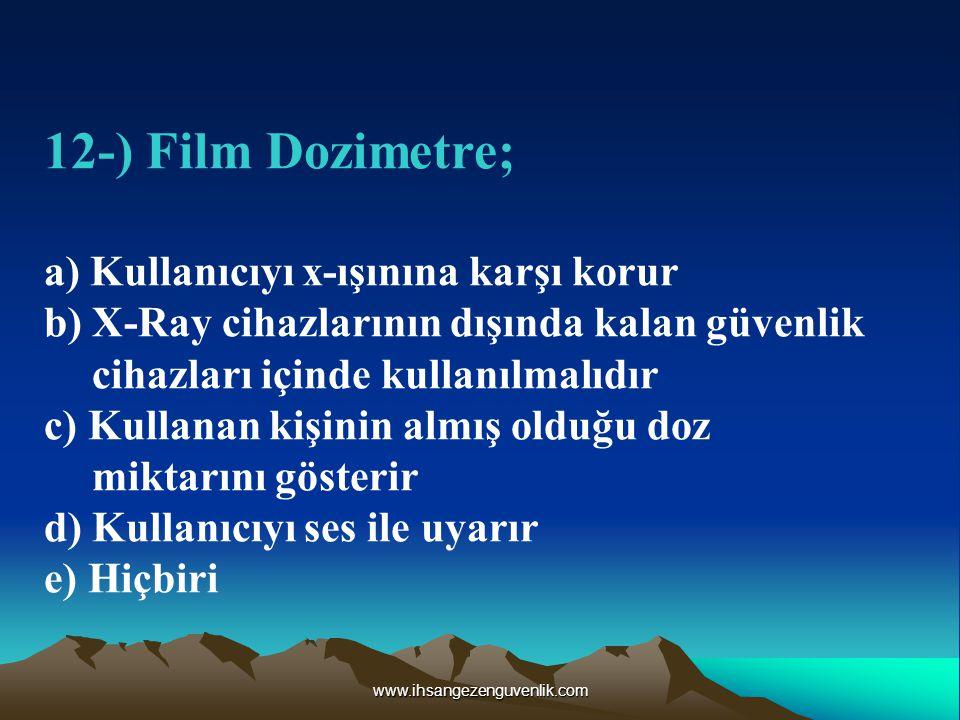 12-) Film Dozimetre; a) Kullanıcıyı x-ışınına karşı korur