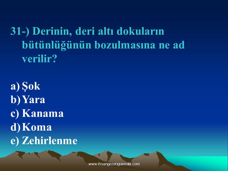 31-) Derinin, deri altı dokuların bütünlüğünün bozulmasına ne ad verilir