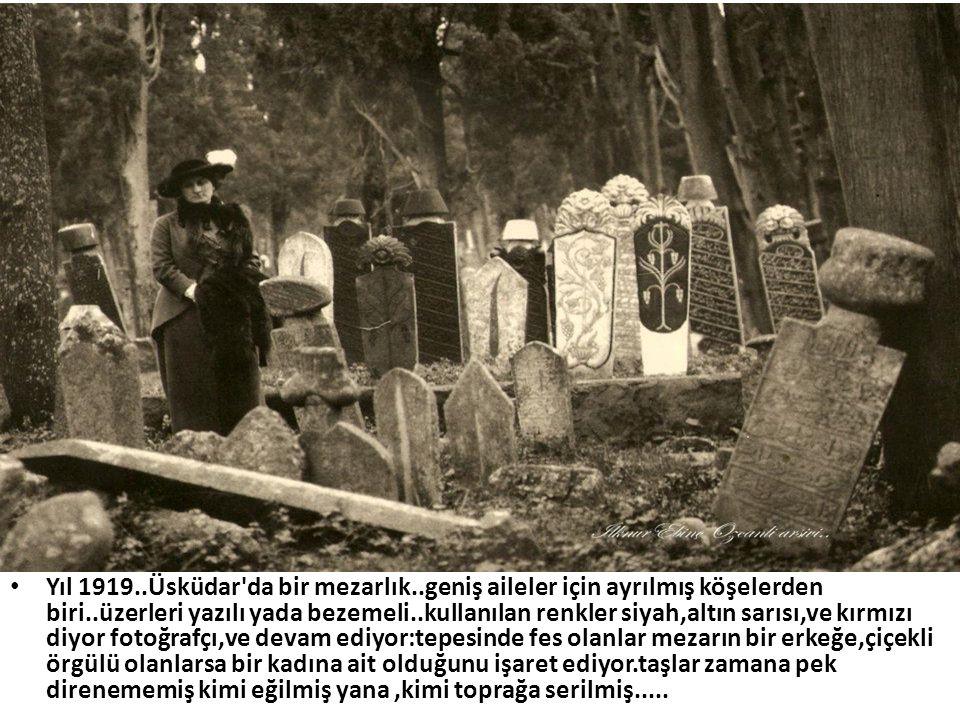 Yıl 1919. Üsküdar da bir mezarlık