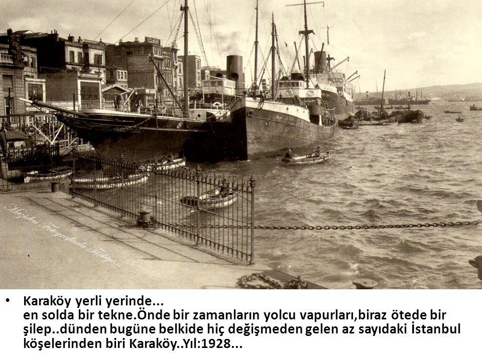 Karaköy yerli yerinde. en solda bir tekne