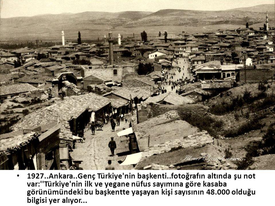 1927. Ankara. Genç Türkiye nin başkenti