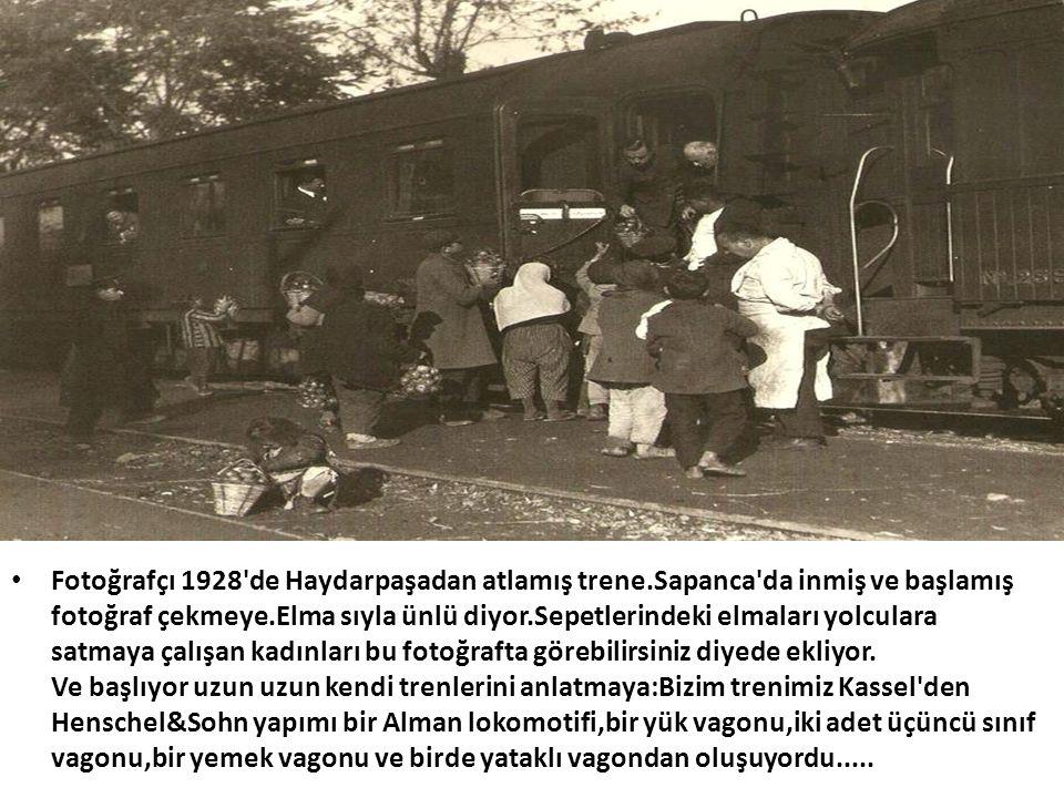 Fotoğrafçı 1928 de Haydarpaşadan atlamış trene