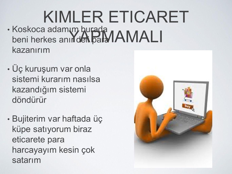 KIMLER ETICARET YAPMAMALI