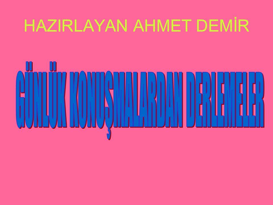 HAZIRLAYAN AHMET DEMİR