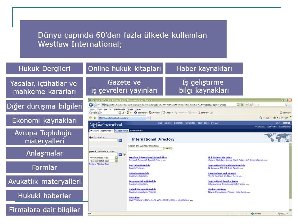 Dünya çapında 60'dan fazla ülkede kullanılan Westlaw International;