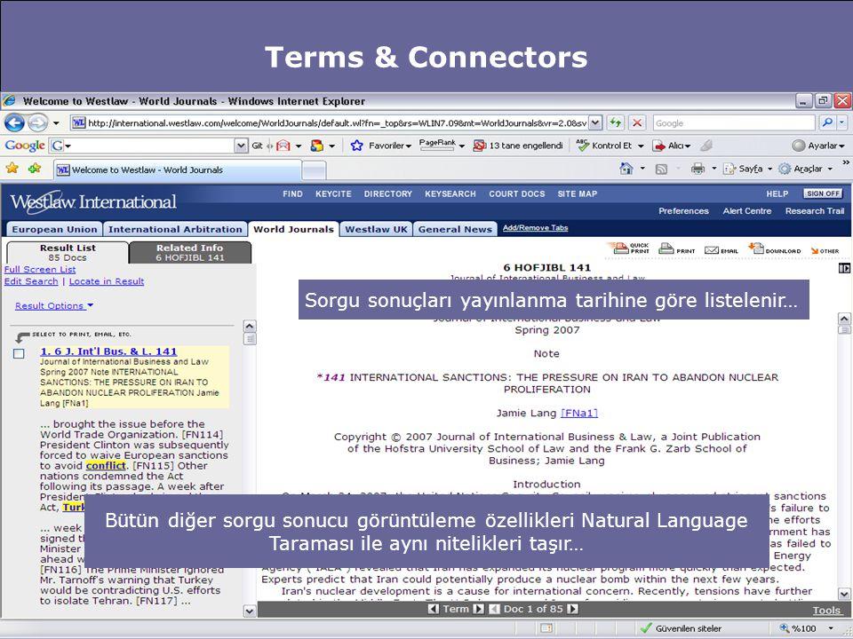 Terms & Connectors Sorgu sonuçları yayınlanma tarihine göre listelenir… Bütün diğer sorgu sonucu görüntüleme özellikleri Natural Language.