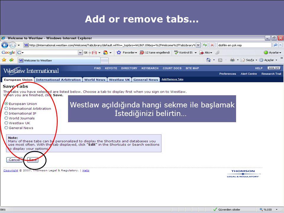 Add or remove tabs… Westlaw açıldığında hangi sekme ile başlamak