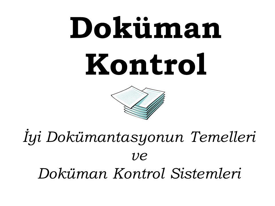 Doküman Kontrol İyi Dokümantasyonun Temelleri ve