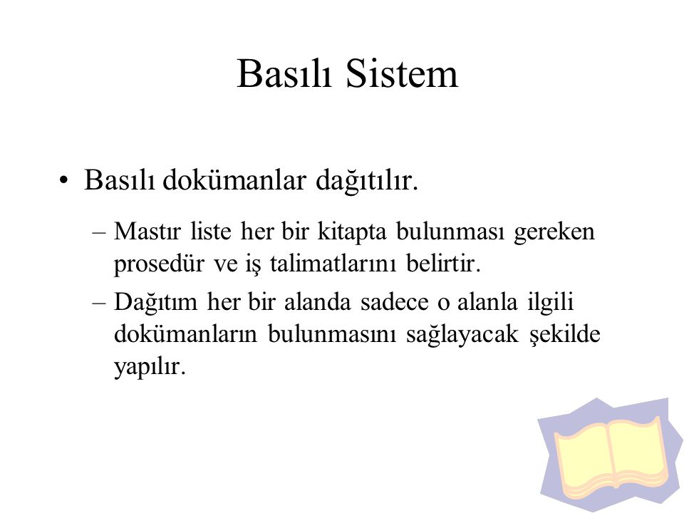 Basılı Sistem Basılı dokümanlar dağıtılır.