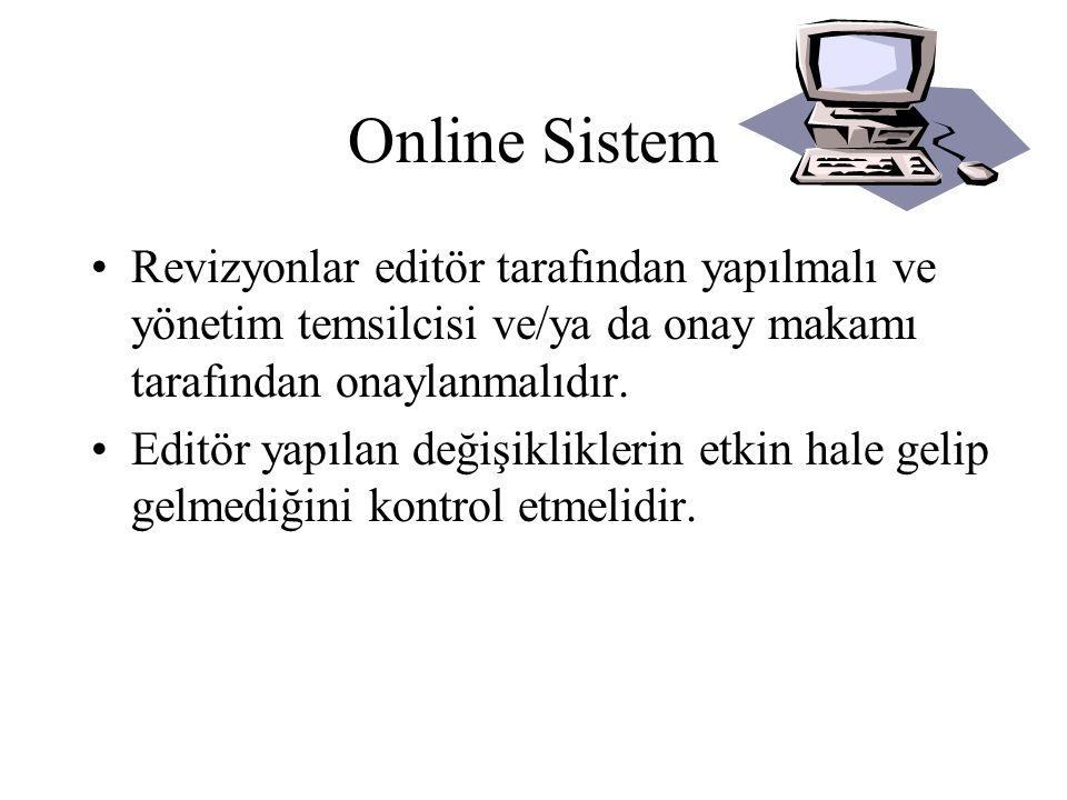 Online Sistem Revizyonlar editör tarafından yapılmalı ve yönetim temsilcisi ve/ya da onay makamı tarafından onaylanmalıdır.
