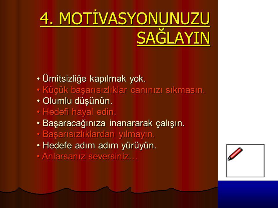 4. MOTİVASYONUNUZU SAĞLAYIN