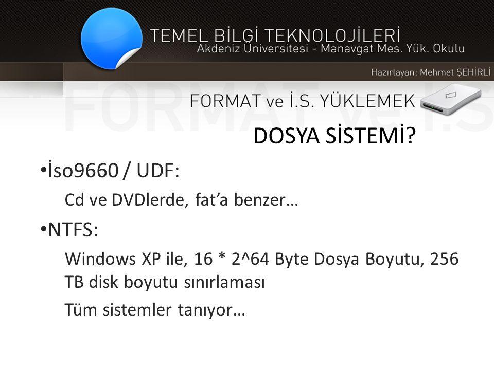 DOSYA SİSTEMİ İso9660 / UDF: NTFS: Cd ve DVDlerde, fat'a benzer…