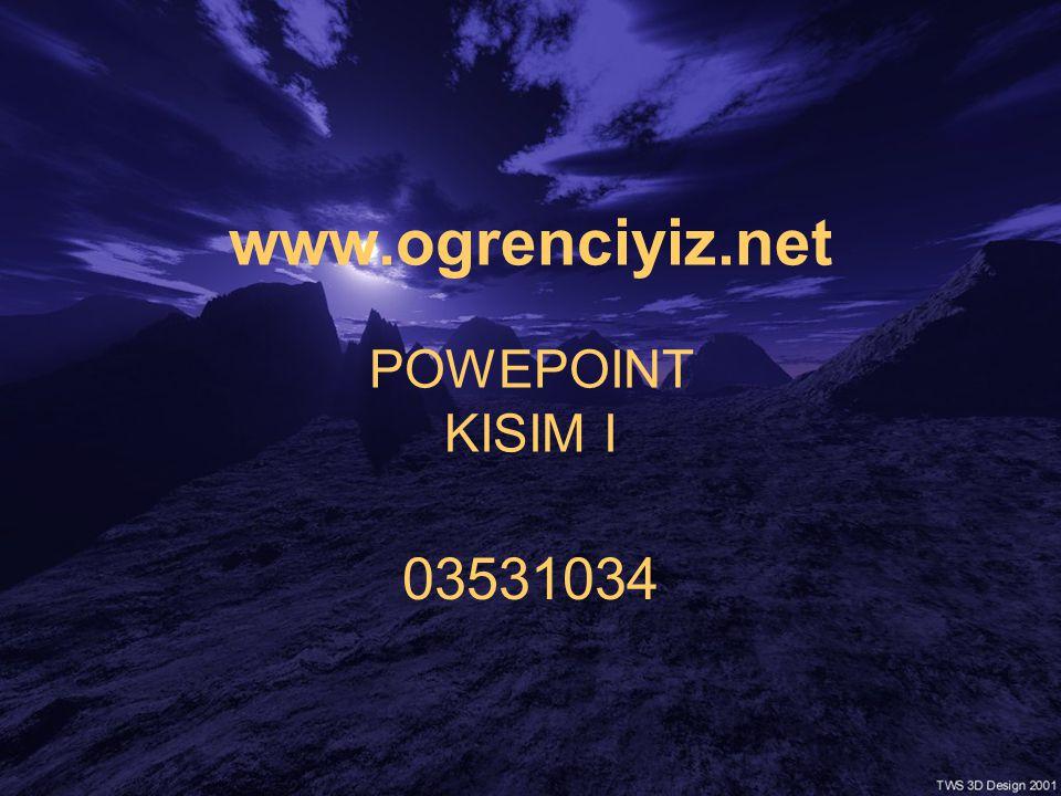 www.ogrenciyiz.net POWEPOINT KISIM I
