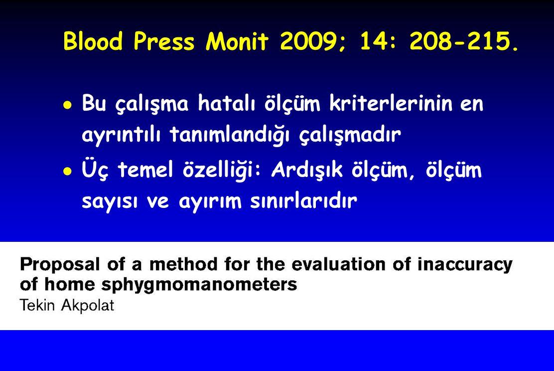 Blood Press Monit 2009; 14: 208-215. Bu çalışma hatalı ölçüm kriterlerinin en ayrıntılı tanımlandığı çalışmadır.