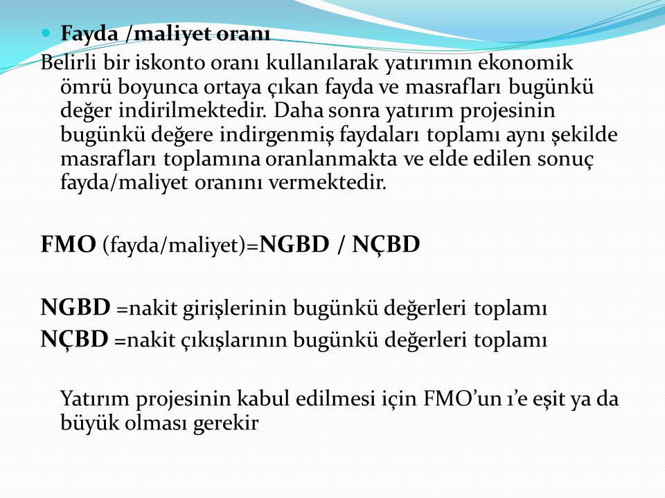 FMO (fayda/maliyet)=NGBD / NÇBD