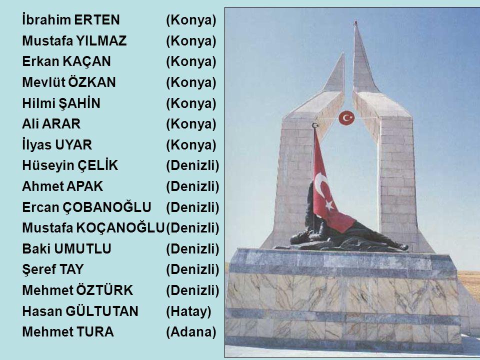 İbrahim ERTEN (Konya) Mustafa YILMAZ (Konya) Erkan KAÇAN (Konya) Mevlüt ÖZKAN (Konya) Hilmi ŞAHİN (Konya)