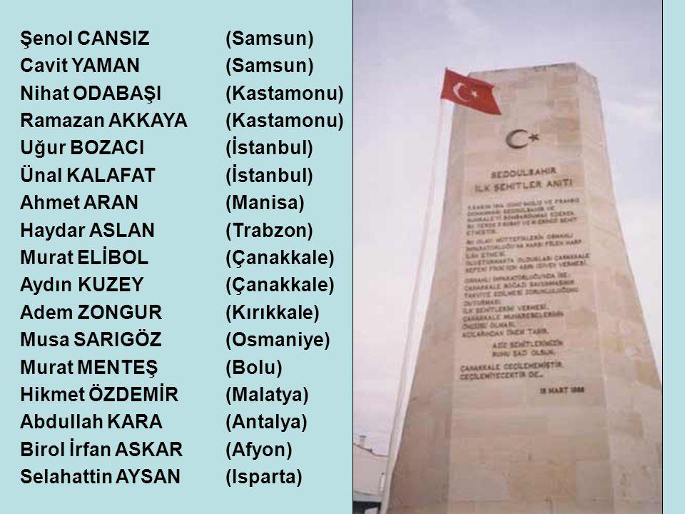 Şenol CANSIZ (Samsun) Cavit YAMAN (Samsun) Nihat ODABAŞI (Kastamonu) Ramazan AKKAYA (Kastamonu)