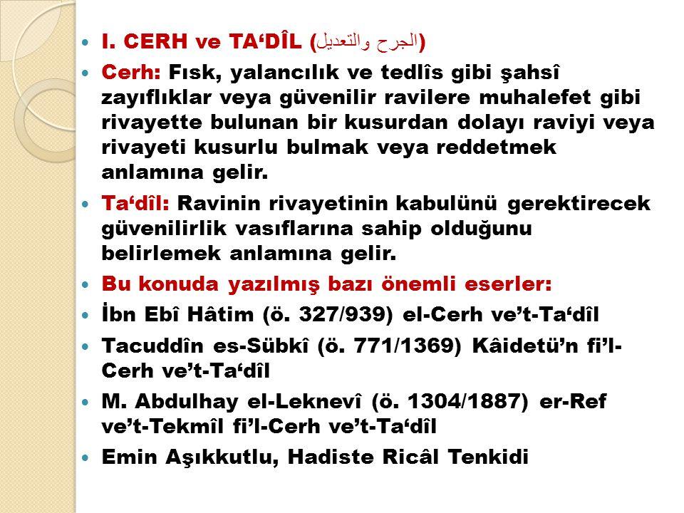 I. CERH ve TA'DÎL (الجرح والتعديل)