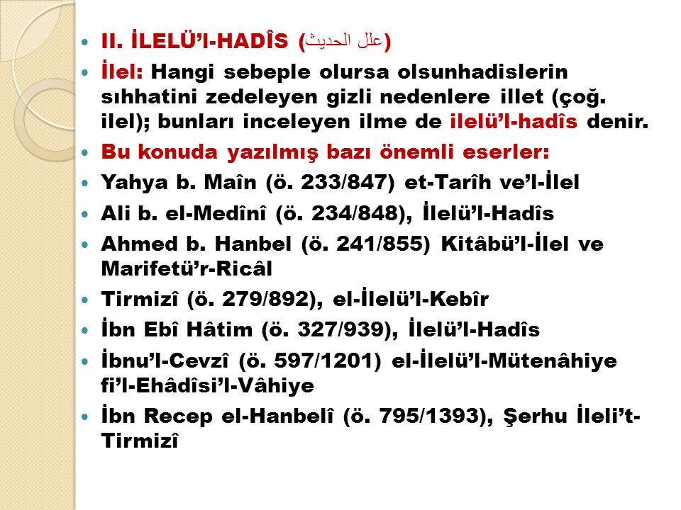 II. İLELÜ'l-HADÎS (علل الحديث)