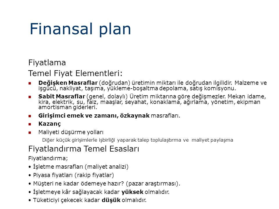 Finansal plan Fiyatlama Temel Fiyat Elementleri: