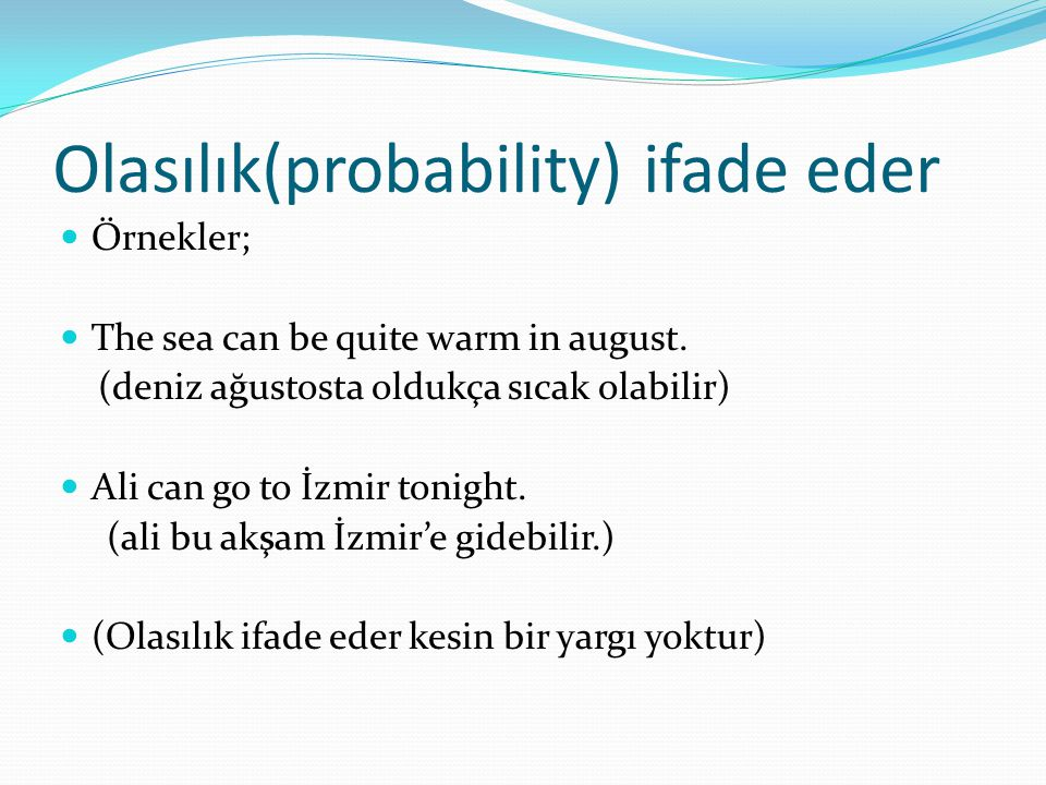 Olasılık(probability) ifade eder