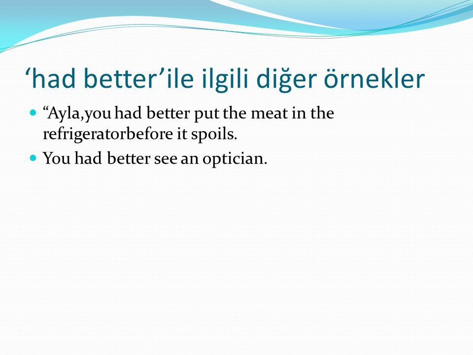 'had better'ile ilgili diğer örnekler
