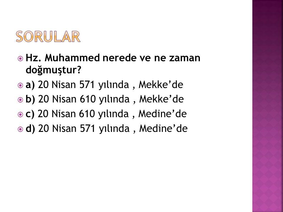 sorular Hz. Muhammed nerede ve ne zaman doğmuştur
