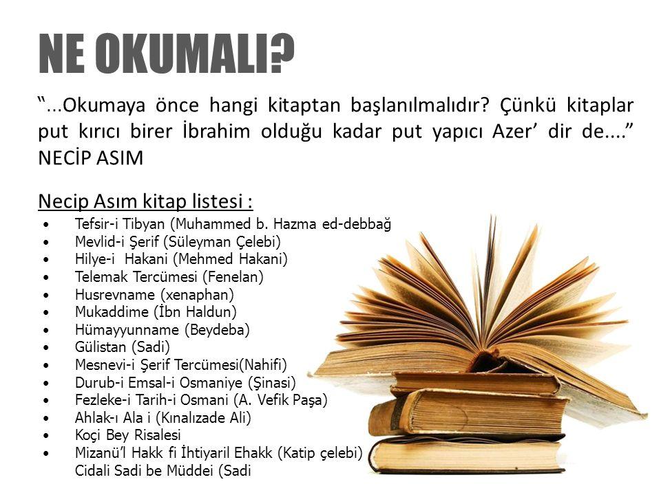 NE OKUMALI Necip Asım kitap listesi :