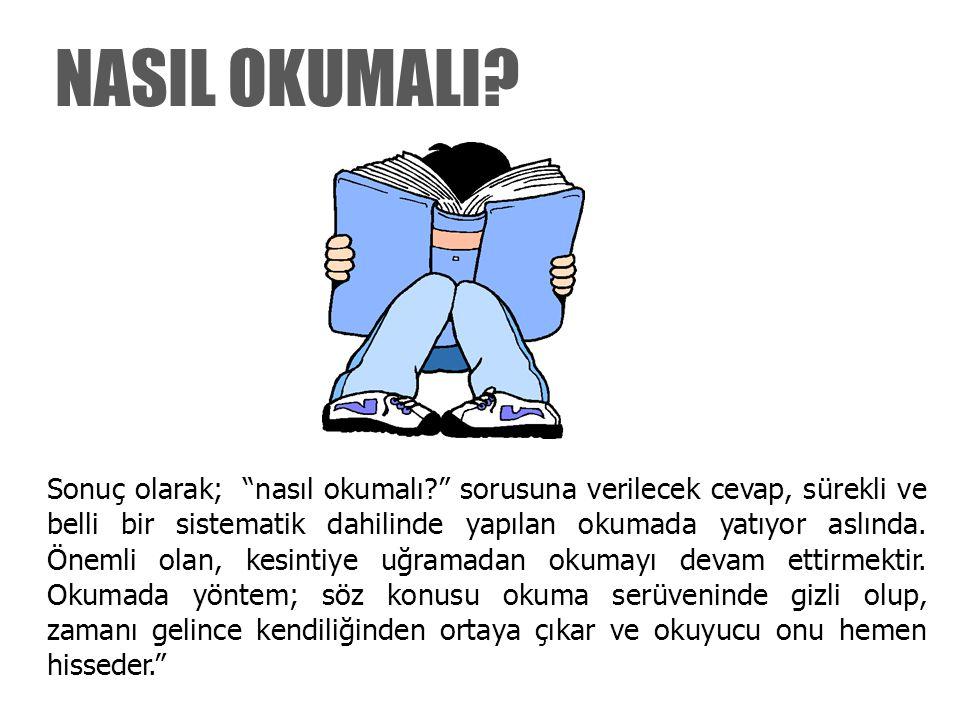 NASIL OKUMALI