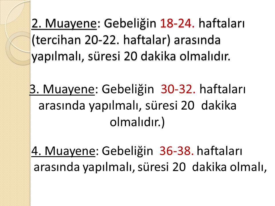 2. Muayene: Gebeliğin 18-24. haftaları (tercihan 20-22