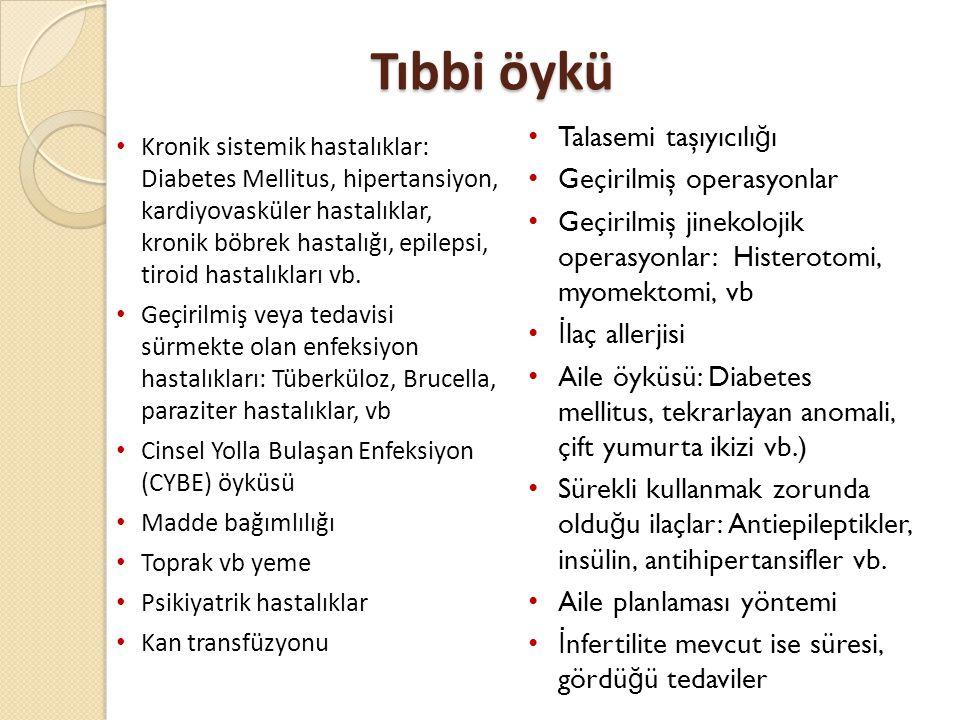 Tıbbi öykü Talasemi taşıyıcılığı Geçirilmiş operasyonlar