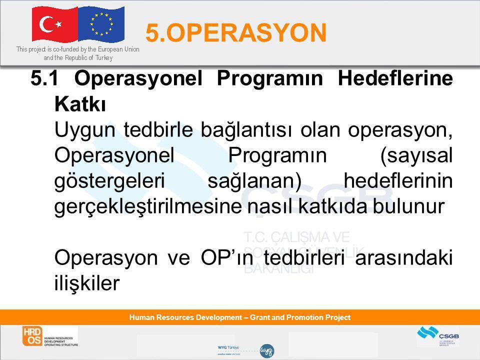 5.OPERASYON 5.1 Operasyonel Programın Hedeflerine Katkı
