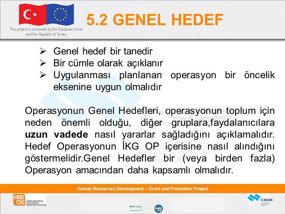 5.2 GENEL HEDEF Genel hedef bir tanedir Bir cümle olarak açıklanır