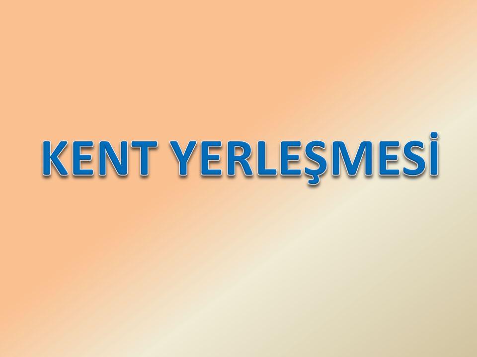 KENT YERLEŞMESİ