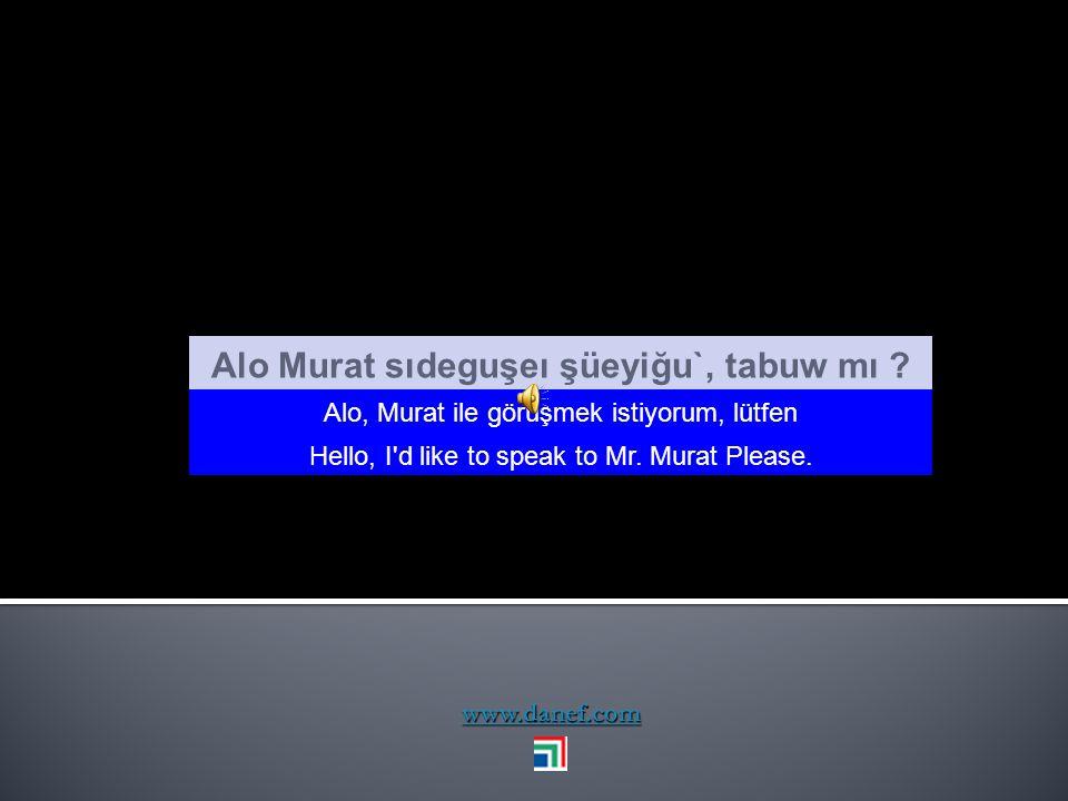 Alo Murat sıdeguşeı şüeyiğu`, tabuw mı