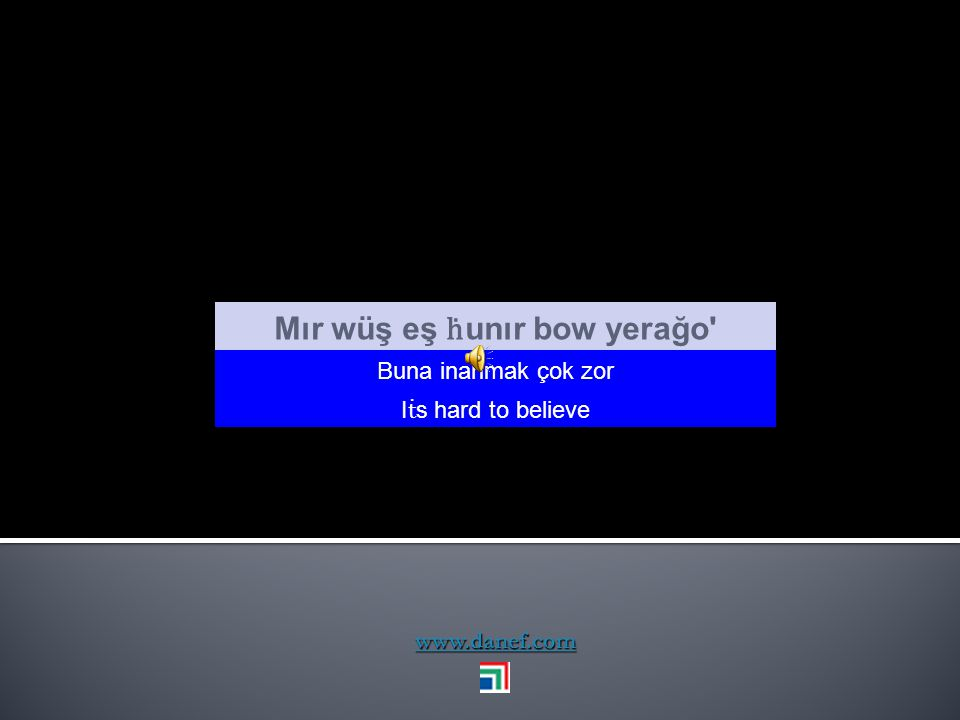 Mır wüş eş ḣunır bow yerağo