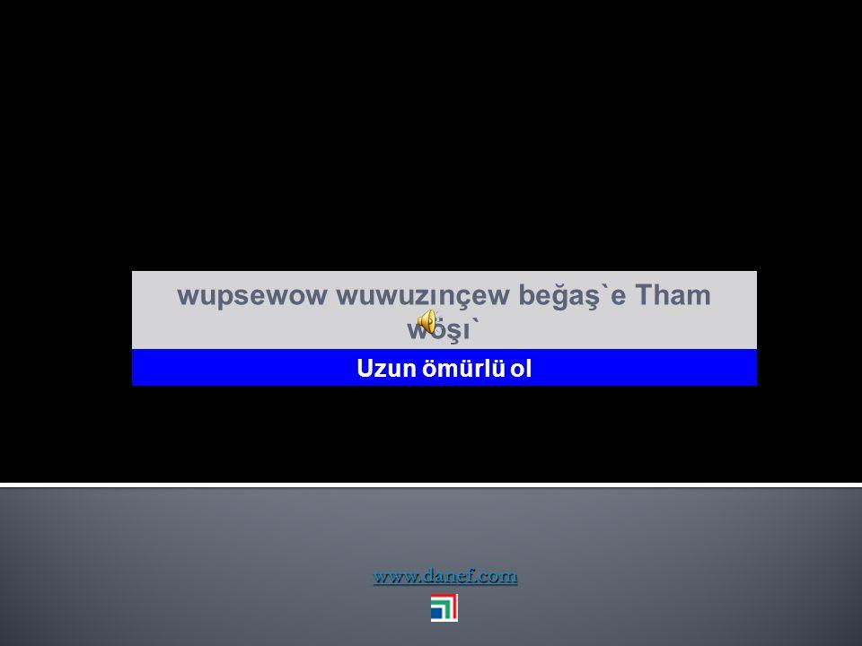 wupsewow wuwuzınçew beğaş`e Tham wöşı`