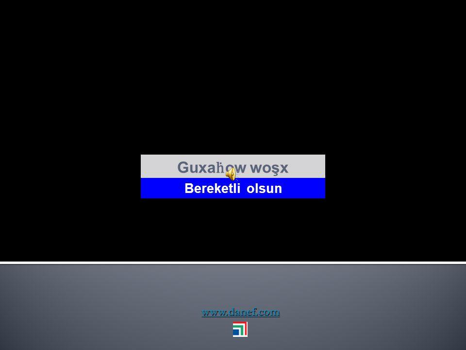 Guxaḣow woşx Bereketli olsun www.danef.com