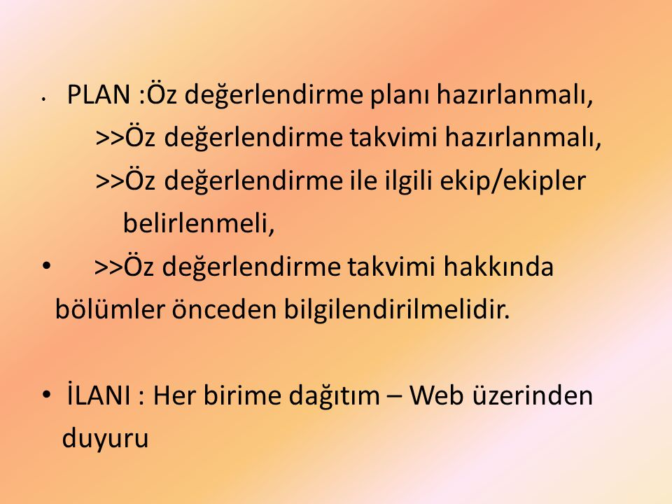 PLAN :Öz değerlendirme planı hazırlanmalı,