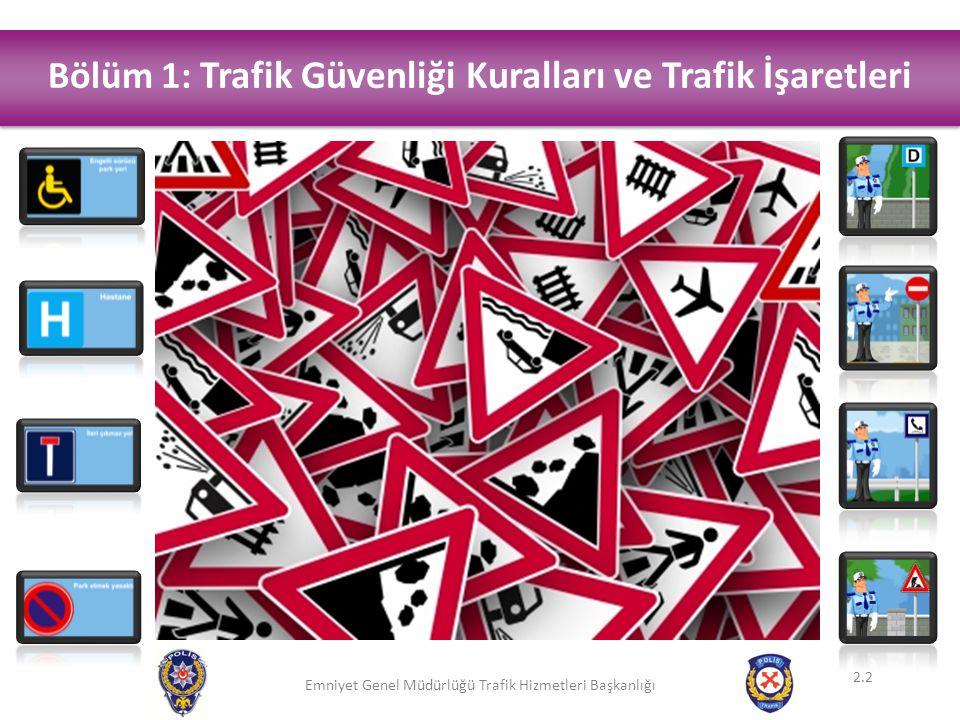 Bölüm 1: Trafik Güvenliği Kuralları ve Trafik İşaretleri