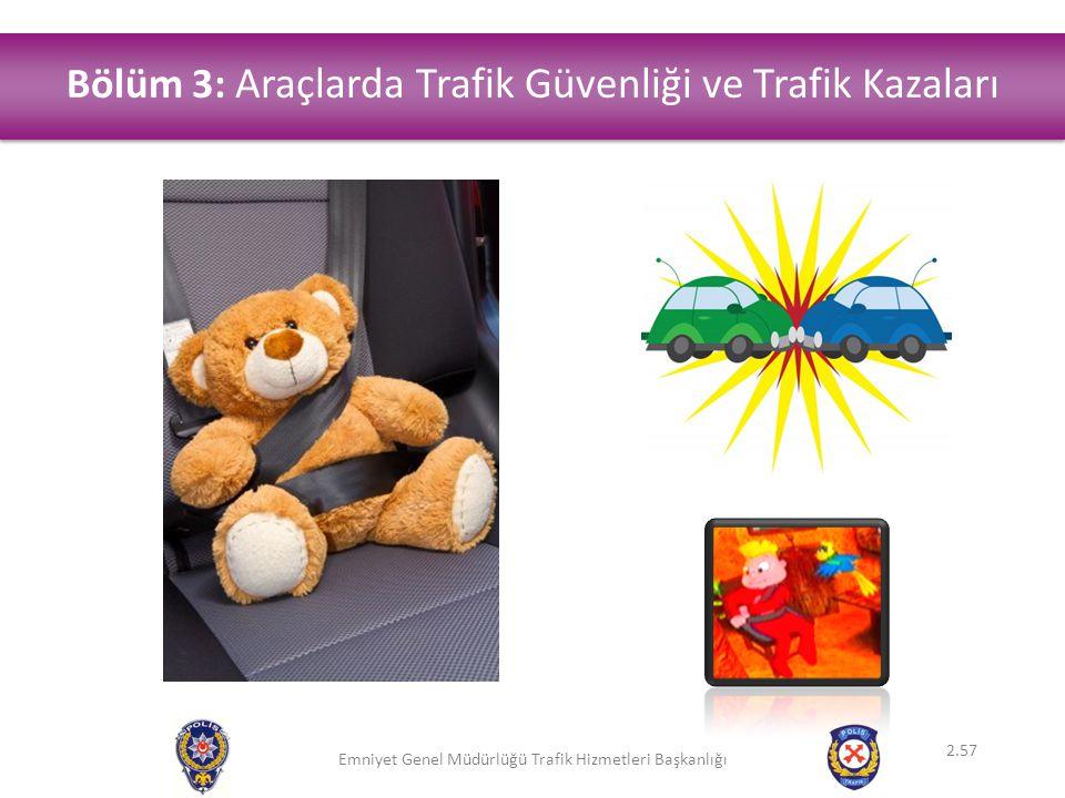 Bölüm 3: Araçlarda Trafik Güvenliği ve Trafik Kazaları