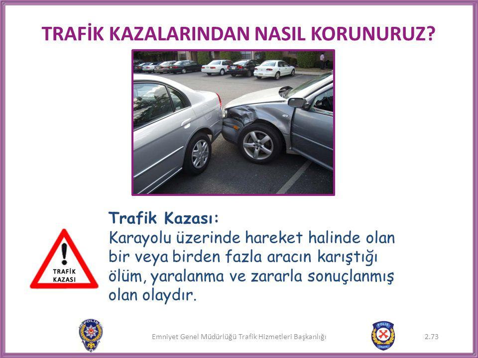 TRAFİK KAZALARINDAN NASIL KORUNURUZ