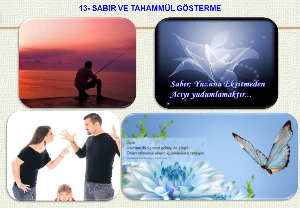 13- SABIR VE TAHAMMÜL GÖSTERME