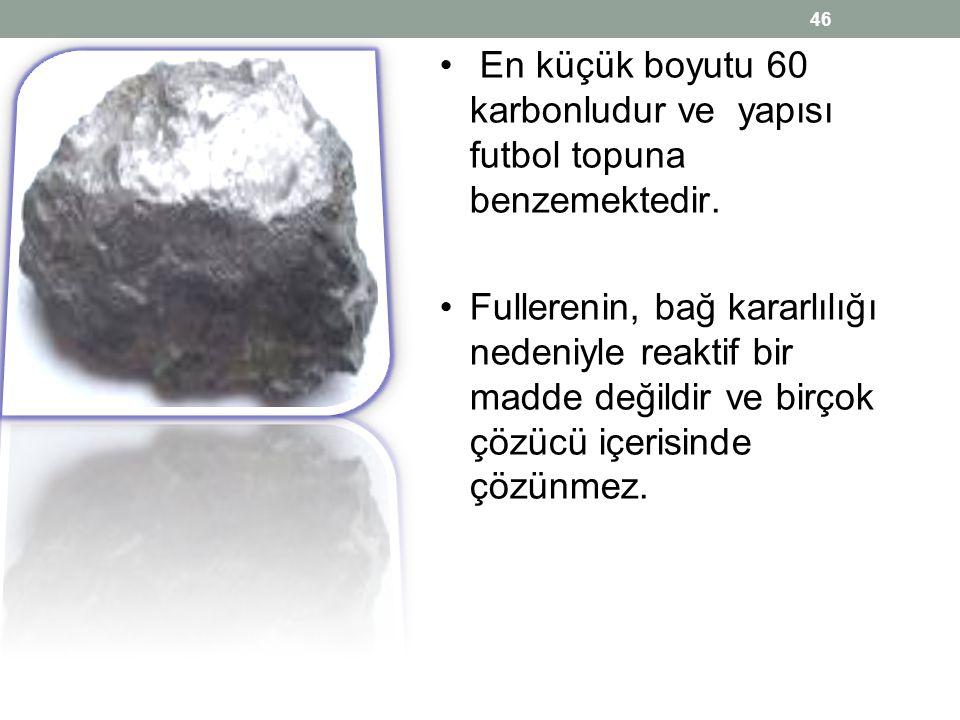 En küçük boyutu 60 karbonludur ve yapısı futbol topuna benzemektedir.